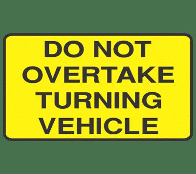 do-not-overtake-turning-vehicle-signsmart-signs